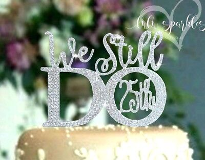 NEW 25th 50th 60th Anniversary We Still Do © Numbers cake topper in rhinestones  - 50th Anniversary Cake Topper