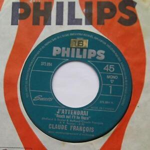 CLAUDE-FRANCOIS-J-039-attendrai-Sur-le-banc-CANADA-ORIG-1967-PHILIPS-45-FRENCH-POP