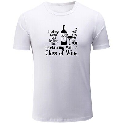 Looking Good And Feeling Fine Celebrating Class of Wine Design Mens T-Shirts Top