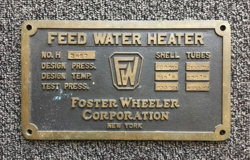 Vintage Metal Plaque Sign - Foster Wheeler Corporation NY - Feed Water Heater