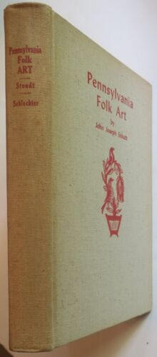 Pennsylvania German Folk Art An Interpretation by John Joseph Stoudt, 402 pages