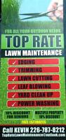 Top Rate Lawn Maintenance! Call Us Today! Free Estimates!