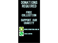 ITEMS WANTED FOR CHARITY / FURNITURE / HOUSEHOLD ITEMS - FREE COLLECTION