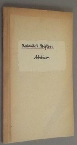 KLASSIKER Adalbert STIFTER (1805- 1868) Abdias  ERZÄHLUNG    Ausgabe 1948