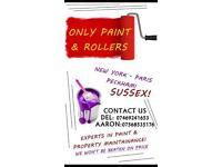 ONLY PAINT AND ROLLERS!! Property maintainance experts.