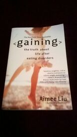 Gaining (The Truth about Life after Eating Disorders) by Aimee Liu
