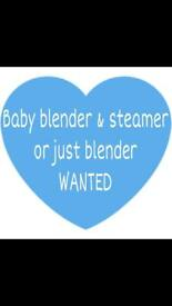*WANTED* Baby blender&steamer or just blender