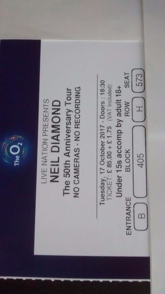 2 X Neil Diamond tickets O2 London 17 Oct