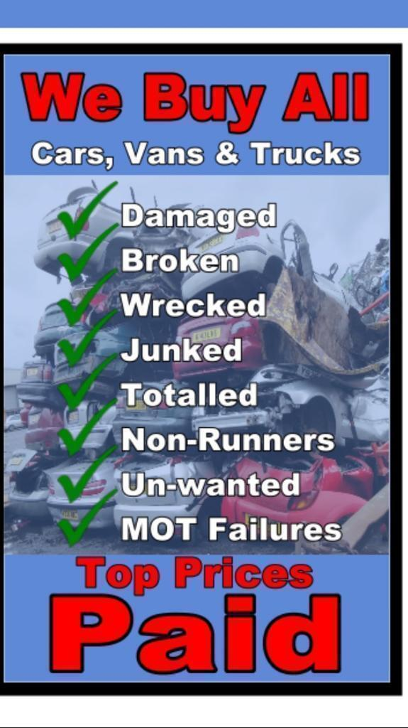 WE BUY ALL TYPES OF SCRAP CARS AND VANS TOP PRICES PAID INSIDE 1 ...