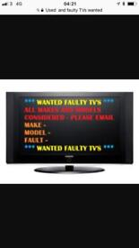 Faulty TVs or works tvs wanted led or lcd no cracked screen please