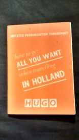 How To Get All You Want When Travelling In Holland - Hugo's Language Institute PB Book