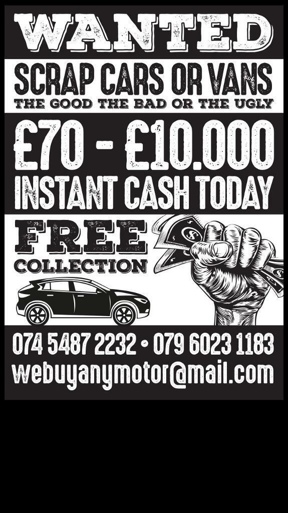 We buy any scrap car dead or alive £70-£10,000 instant quote | in ...