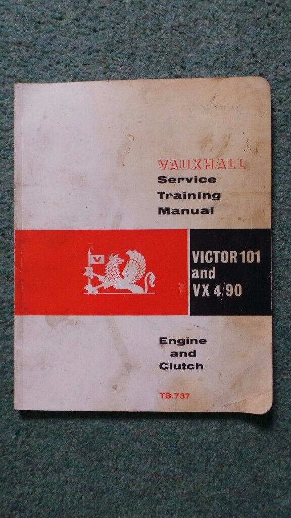 VAUXHALL SERVICE TRAINING MANUAL FOR VICTOR 101 & VX4/90