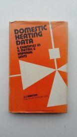 DOMESTIC HEATING DATA - BOOK BY J J BARTON – 1974 EDITION