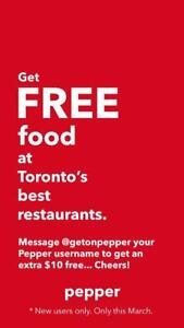Free $10 Credit for FREE at Torontos Top Restaurants! *Only This March.  Download the Pepper App Today for FREE Today!