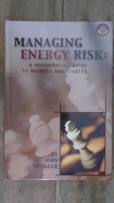 Managing Energy Risk: A Nontechnical Guide to Markets and Trading by Wengler, Jo