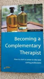 BECOMING A COMPLEMENTARY THERAPIST BY LINDA WILSON - BRAND NEW