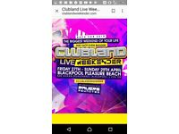 2 x CLUB LAND LIVE WEEKENDER TICKETS FOR 27th AND 28th OF APRIL IN BLACKPOOL