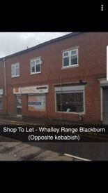 SHOP TO LET - WHALLEY RANGE BLACKBURN - Opposite Kebabish -£140 WEEK OR £560 MONTH