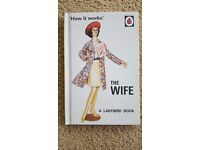'HOW IT WORKS' - THE WIFE - (LADYBIRD BOOKS FOR GROWN UPS) - BRAND NEW