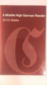 A Middle High German Reader by M. O'C. Walsche