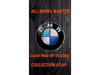 BMW Cars Wanted Up to £500 Cash paid ASAP Spares or repair Faulty EXPORT Accident Salvage Damage