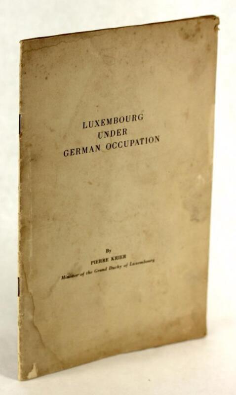 1942 Luxembourg Under German Occupation Pro Allied Pamphlet Pierre Krier