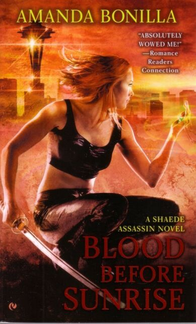 Amanda Bonilla  Blood Before Sunrise     Shaede   Paranormal Romance  Pbk NEW