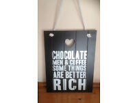 Blackboard wall hanging novelty Gift - Chocolate Men & Coffee - Some things are better rich