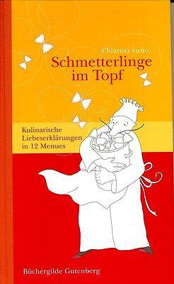 Schmetterlinge im Topf-Kulinarische Liebeserklärungen (Kulinarische Topf)