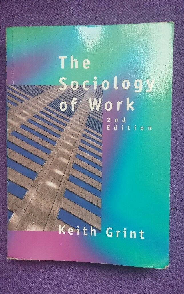 The Sociology of Work: An Introduction by Keith Grint 2nd edition (Paperback, 1998)