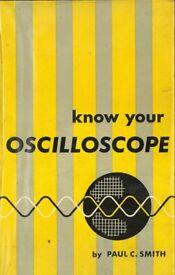 Know Your Oscilloscope - Paul C. Smith (1967)