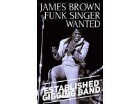 James Brown Funk Singer wanted