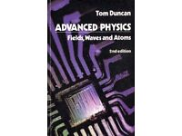ADVANCED PHYSICS - Fields, Waves and Atoms, 2nd edition by Tom Duncan