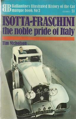Isotta-Fraschini: the noble pride of Italy [by] Tim Nicholson / 1971 / 1st