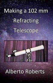 Book/eBook: Making a 102 mm Refracting Telescope