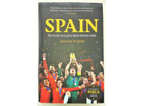 'Spain The inside story of la Roja's historic treble' by Graham Hunter (hardback)