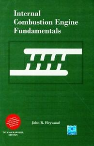 Internal Combustion Engine Fundamentals by John B. Heywood