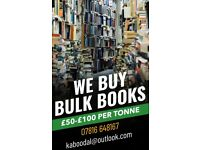 WE BUY BULK BOOKS £50 - £100 PER TONNE!