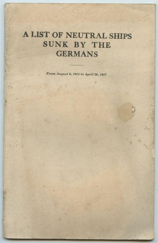 List of Neutral Ships Sunk by Germans 1914 to 1917 British WWI Booklet #2