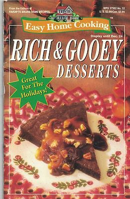 Gooey Desserts (Easy Home Cooking RICH & GOOEY DESSERTS #32 1996 Great for the Holidays )