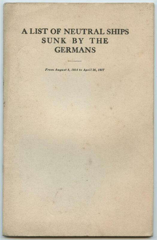 List of Neutral Ships Sunk by Germans 1914 to 1917 British WWI Booklet #3