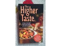 The Higher Taste - A Guide to Gormet Vegetarian Cooking