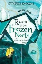 Race to the Frozen North By Catherine Johnson - 9781781128404