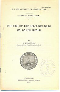 The-Use-of-the-Split-Log-Drag-on-Earth-Roads-Farmers-Bulletin-321-King-1908