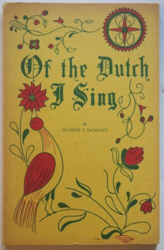 Of the Dutch I Sing Bk-SIGNED BY AUTHOR,1951,PA German crafts,Folk Art,Charactrs