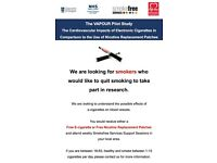 We are looking for smokers want to quit smoking with e-cigs or patches to take part in research.