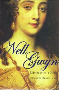 NELL GWYNN MISTRESS TO A KING-CHARLES BEAUCLERK HARDBACK VGC Hughesdale Monash Area Preview