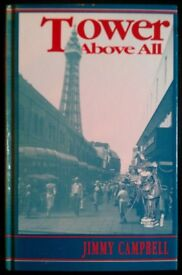 Signed Hardback: 'Tower Above All' by Jimmy Campbell (no dust cover)