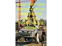 WANTED SCRAP CARS VANS 4X4